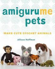 AmiguruMe Pets: Make Cute Crochet Animals by Allison Hoffman | Paperback Book |