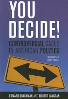 You Decide! : Controversial Cases in American Politics by Robert W. Langran...
