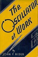The Oscillator at Work by John F. Rider (1940) - CD - (a.k.a. Signal Generator)