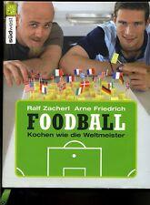 Foodball-Kochen wie die Weltmeister- Ralf Zacherl -Arne Friedrich