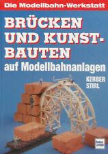 Die Modellbahn-Werkstatt Brücken und Kunstbauten auf Modellbahnanlagen