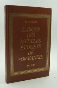 BEDEL, Jean - L'Argus des meubles et objets de Normandie - Balland - 1978 - TBE