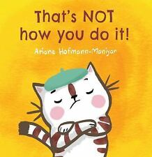 Child's Play Library: That's NOT How You Do It! by Ariane Hofmann-Maniyar...
