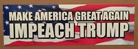 Bumper Sticker Decal: MAKE AMERICA GREAT AGAIN -  IMPEACH TRUMP