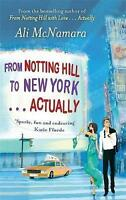 """""""VERY GOOD"""" From Notting Hill to New York . . . Actually (The Notting Hill Serie"""