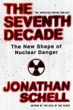 American Empire Project: The Seventh Decade by Jonathan Schell, 1st Printing
