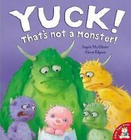 Yuck! That's Not a Monster!, McAllister, Angela, Very Good Book
