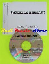 CD Singolo SAMUELE BERSANI Lolita / l'istinto  1997 Italy BMG PROMO mc dvd (S10)