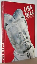 Cina 220 a. c. i guerrieri di Xi'AN catalogo Venezia - Roma 1994