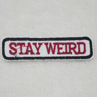 DIY Embroidered STAY WEIRD Applique Badge Clothing Sewning Iron On Patch CRAFT