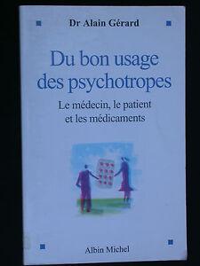 Du bon usage des psychotropes - A. Gérard 2005 - Psychiatrie Médecin Médicament