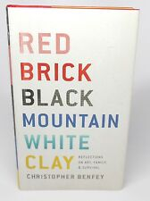 Red Brick, Black Mountain, White Clay by Christopher Benfey (2012, HC, 1st Ed.)