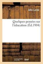 Quelques Pensees Sur L'Education by Locke-J (2016, Paperback)