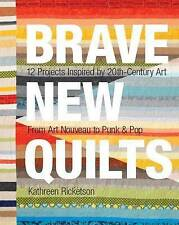Brave New Quilts: 12 Projects Inspired by 20th-Century Art  From Art-ExLibrary
