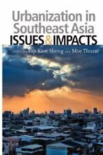 Urbanization in Southeast Asia: Issues & Impacts (Paperback or Softback)