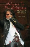 Welcome To My Nightmare Fifty Years of Alice Cooper 9781908724915 | Brand New