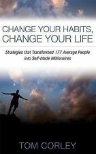 Change Your Habits, Change Your Life: Strategies That Transformed 177 Average Pe