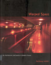 Warped Space: Art, Architecture, and Anxiety in Modern Culture-ExLibrary