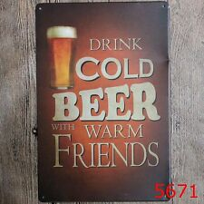 Metal Tin Sign cold beer warm friend Bar Pub Home Vintage Retro Poster Cafe ART