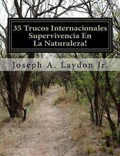 NEW 35 Trucos Internacionales Supervivencia En La Naturaleza! (Spanish Edition)