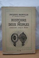 HISTOIRE DE DEUX PEUPLES continuée jusqu'à HITLER  par J.BAINVILLE éd. 1938