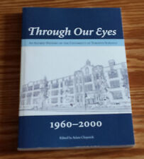 Through Our Eyes  Alumni History of the University of Toronto Schools 1960-2000