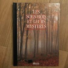 Livre - Les Sous Bois et leurs Mystères - Editions Atlas