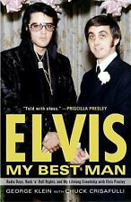 Elvis: My Best Man : Radio Days, Rock 'n' Roll Nights, and My Lifelong...