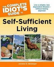 Complete Idiot's Guide to Self-Sufficient Living by Jerome D. Belanger (2009,...