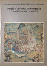 Palazzo Vecchio: committenza e collezionismo medicei / Catalogo - Electa 5420