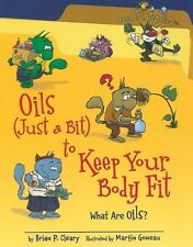 Oils (Just a Bit) to Keep Your Body Fit: What Are