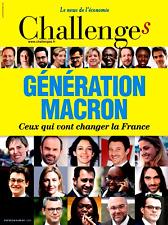 CHALLENGES n°527 du 22-28/06/2017**GÉNÉRATION MACRON ils vont changer la FRANCE