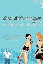 El Hombre Que Yo Quiero (Paperback or Softback)