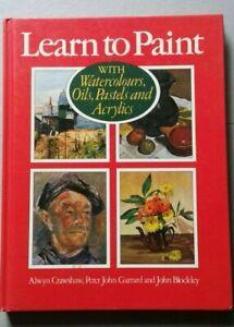 Learn To Paint by Alwyn Crawshaw, Peter John Garrard and John Blockley (HB)