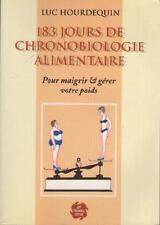 183 Jours De Chronobiologie Alimentaire Maigrir Gérer votre Poids LUC HOURDEQUIN