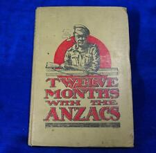 Twelve Months with the Anzacs by E.F.Hanman 2nd Ed 1918 Brisbane WWI Publication