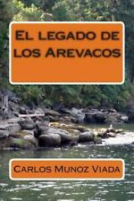 El Legado de Los Arevacos by Carlos Munoz (2014, Paperback)