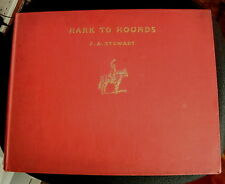 HARK TO HOUNDS F A STEWART HUNTING BOOK 1937 1ST ED. BICESTER HAYDON CRAVEN