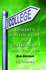 A Parent's Survival Guide to College and Financial Aid 2nd Edition by Jim...
