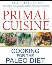 New, Primal Cuisine: Cooking for the Paleo Diet, Halstead, Pauli, Book