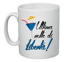 tazza mug 8x10 scritta ultima notte di liberta' regalo celibato nubilato sposi