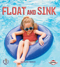 First Step Non-fiction: Float and Sink (First Step Non-fiction - Forces and Moti