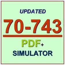 Latest 70-743 Verified Practice Test 743 Exam QA PDF+Simulator