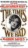 The Times We Had : Life with William Randolph Hearst by Marion Davies