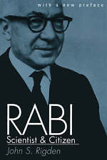 Rabi: Scientist and Citizen With a New Preface, Rigden, John S., Used; Good Book