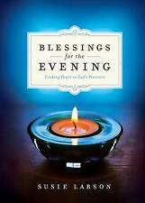NEW Blessings for the Evening: Finding Peace in God's Presence by Susie Larson