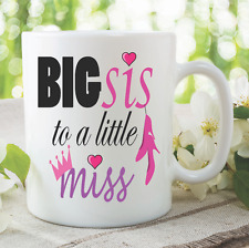 Sister Mugs Big Sis To A Little Miss Big Sister New Baby Surprise Cups WSDMUG897