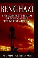 Benghazi : The Complete Inside Report on the Terrorist Attacks: By Research, ...