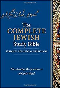The Complete Jewish Study Bible: Illuminating the Jewishness of God's Word; H...