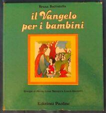 IL VANGELO PER I BAMBINI - BRUNA BATTISTELLA - EDIZIONI PAOLINE 1979